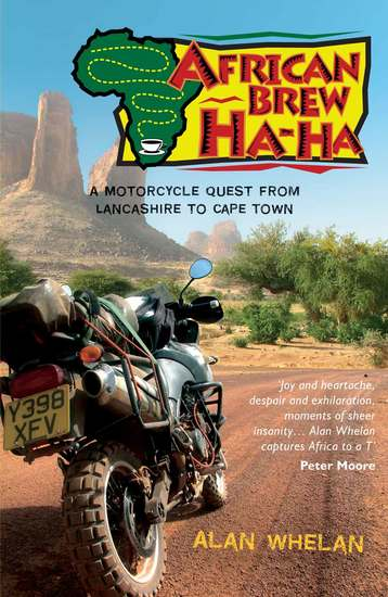 African Brew Ha-Ha - A Motorcycle Quest from Lancashire to Cape Town - cover