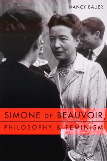 Simone de Beauvoir Philosophy and Feminism - cover
