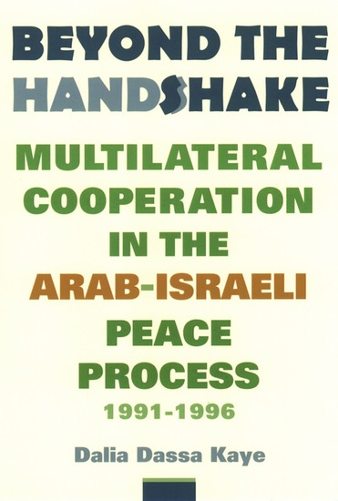 Beyond the Handshake - Multilateral Cooperation in the Arab-Israeli Peace Process 1991-1996 - cover