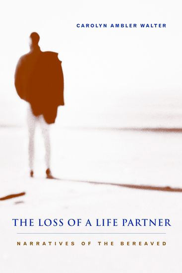 The Loss of a Life Partner - Narratives of the Bereaved - cover
