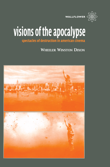 Visions of the Apocalypse - Spectacles of Destruction in American Cinema - cover