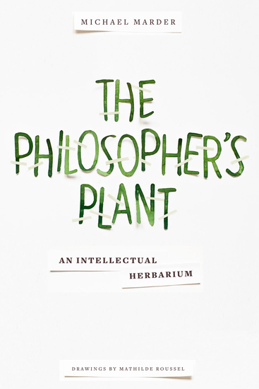 The Philosopher's Plant - An Intellectual Herbarium - cover