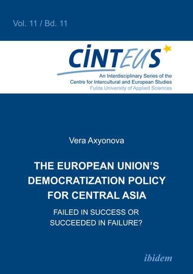 The European Union's Democratization Policy for Central Asia - Failed in Success or Succeeded in Failure? - cover
