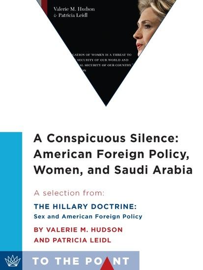 A Conspicuous Silence: American Foreign Policy Women and Saudi Arabia - A Selection from The Hillary Doctrine: Sex and American Foreign Policy - cover