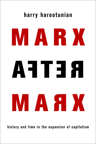 Marx After Marx - History and Time in the Expansion of Capitalism - cover
