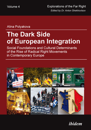 The Dark Side of European Integration - Social Foundations and Cultural Determinants of the Rise of Radical Right Movements in Contemporary Europe - cover