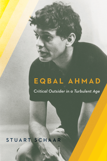 Eqbal Ahmad - Critical Outsider in a Turbulent Age - cover