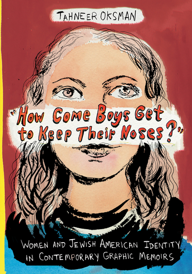 """How Come Boys Get to Keep Their Noses?"" - Women and Jewish American Identity in Contemporary Graphic Memoirs - cover"