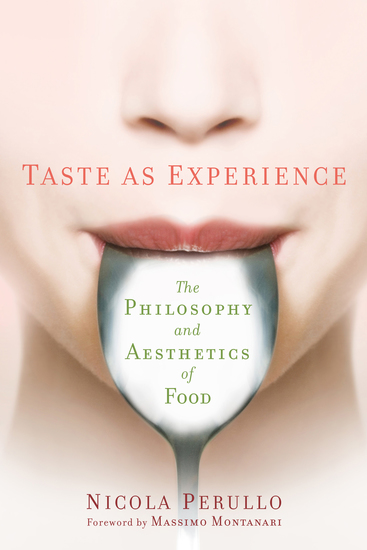 Taste as Experience - The Philosophy and Aesthetics of Food - cover