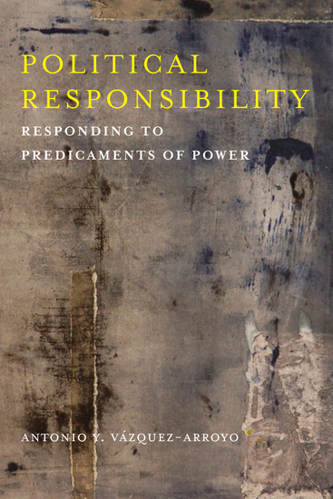Political Responsibility - Responding to Predicaments of Power - cover