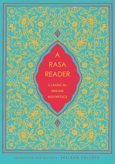 A Rasa Reader - Classical Indian Aesthetics - cover