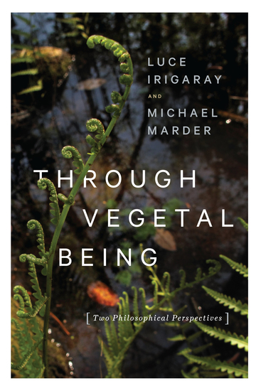 Through Vegetal Being - Two Philosophical Perspectives - cover
