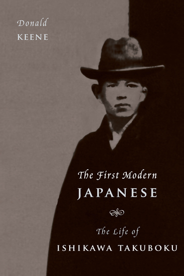 The First Modern Japanese - The Life of Ishikawa Takuboku - cover