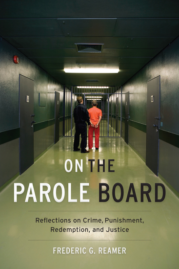On the Parole Board - Reflections on Crime Punishment Redemption and Justice - cover