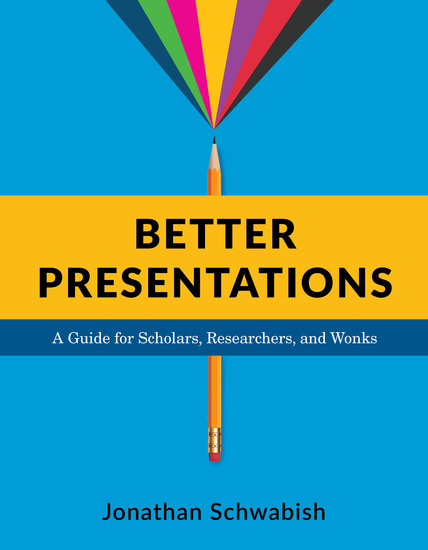 Better Presentations - A Guide for Scholars Researchers and Wonks - cover