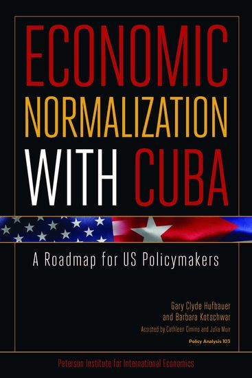 Economic Normalization with Cuba - A Roadmap for US Policymakers - cover