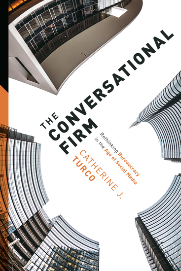 The Conversational Firm - Rethinking Bureaucracy in the Age of Social Media - cover