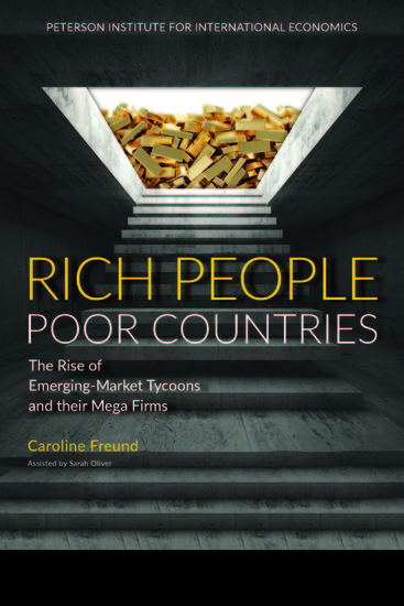 Rich People Poor Countries - The Rise of Emerging-Market Tycoons and Their Mega Firms - cover
