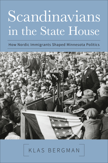 Scandinavians in the State House - How Nordic Immigrants Shaped Minnesota Politics - cover