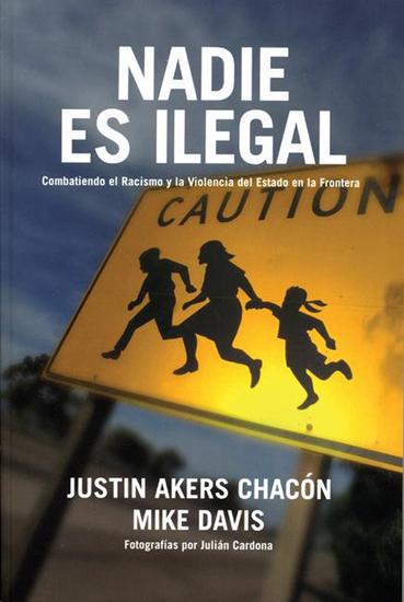 Nadie es ilegal - Combatiendo el Racismo y la Violencia de Estado en la Frontera - cover