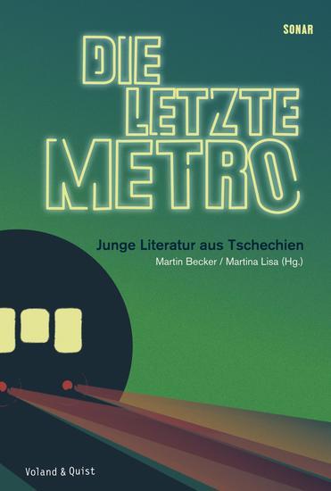 Die letzte Metro - Junge Literatur aus Tschechien - cover