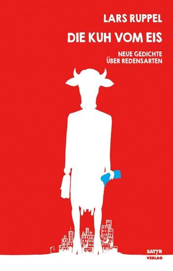 Die Kuh vom Eis - Neue Gedichte über Redensarten - cover