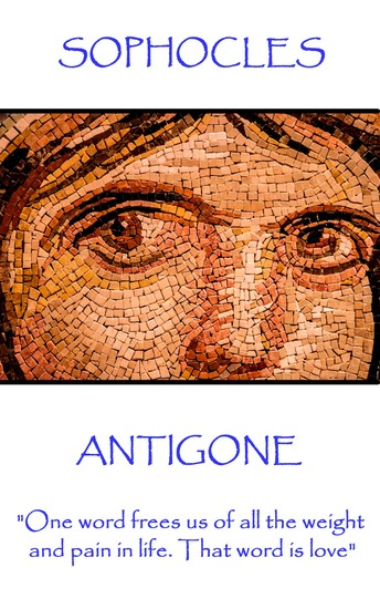 """Antigone - """"One word frees us of all the weight and pain in life That word is love"""" - cover"""