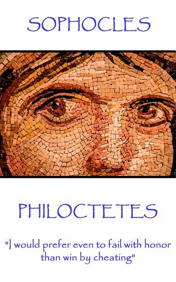 """Philoctetes - """"I would prefer even to fail with honor than win by cheating"""" - cover"""