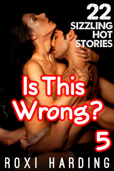 Is This Wrong #5 - 22 Sizzling Hot Stories - cover