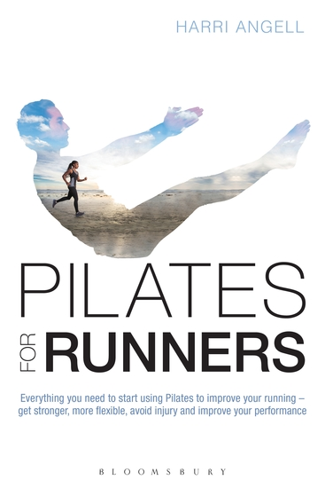 Pilates for Runners - Everything you need to start using Pilates to improve your running – get stronger more flexible avoid injury and improve your performance - cover