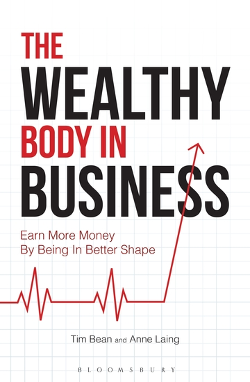 The Wealthy Body In Business - Earn More Money By Being In Better Shape - cover