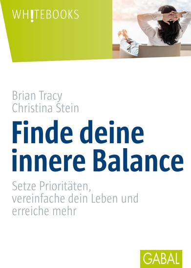 Finde deine innere Balance - Setze Prioritäten vereinfache dein Leben und erreiche mehr - cover