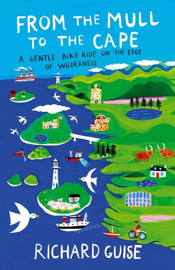 From the Mull to the Cape - A Gentle Bike Ride on the Edge of Wilderness - cover