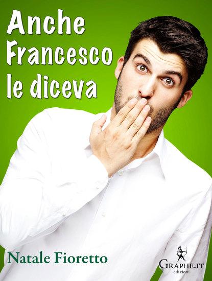 Anche Francesco le diceva - Una riflessione sociolinguistica sull'uso delle parolacce - cover