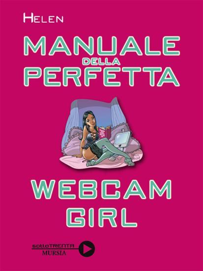 Manuale della perfetta webcam girl - cover