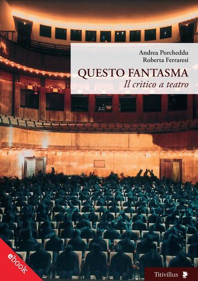 Questo Fantasma - Il critico e il teatro - cover