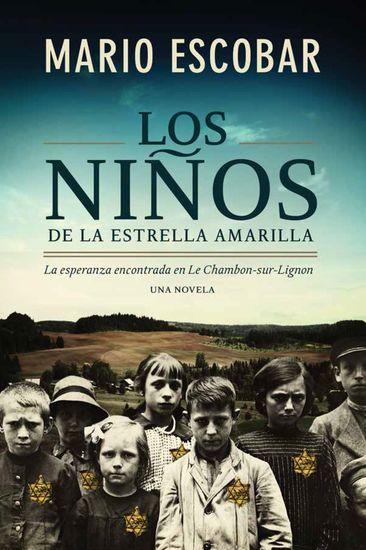 Los niños de la estrella amarilla - La esperanza encontrada en Le Chambon-Sur-Lignon - cover