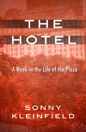 The Hotel - A Week in the Life of the Plaza - cover