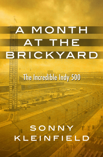 A Month at the Brickyard - The Incredible Indy 500 - cover
