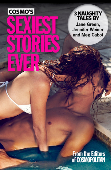 Cosmo's Sexiest Stories Ever - Three Naughty Tales - cover