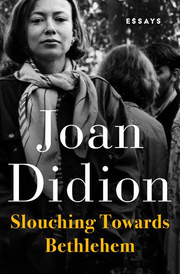 Slouching Towards Bethlehem - Essays - cover