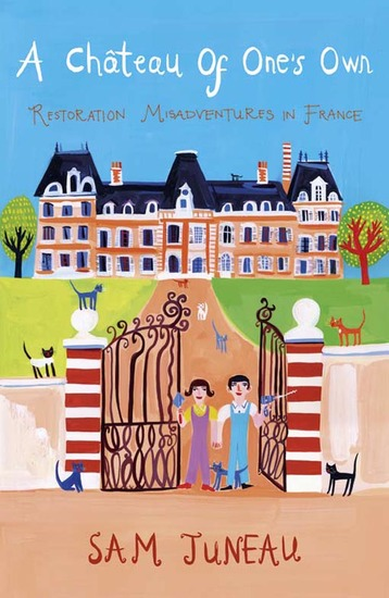 A Chateau of One's Own - Restoration Misadventures in France - cover