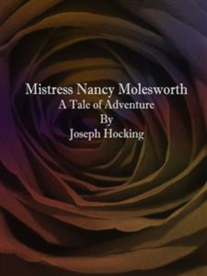 Mistress Nancy Molesworth: A Tale of Adventure - cover