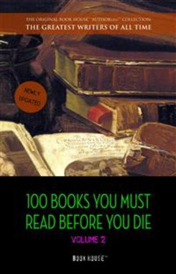 100 Books You Must Read Before You Die - volume 2 [newly updated] [Ulysses Moby Dick Ivanhoe War and Peace Mrs Dalloway Of Time and the River etc] (Book House) - cover