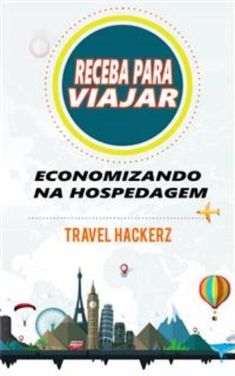 Receba Para Viajar: Economizando Na Hospedagem (Corte De Gastos Segredos Dicas Guia Orçamentos) - cover