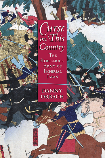 Curse on This Country - The Rebellious Army of Imperial Japan - cover
