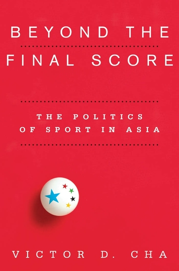 Beyond the Final Score - The Politics of Sport in Asia - cover