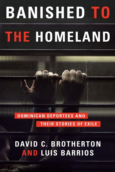 Banished to the Homeland - Dominican Deportees and Their Stories of Exile - cover