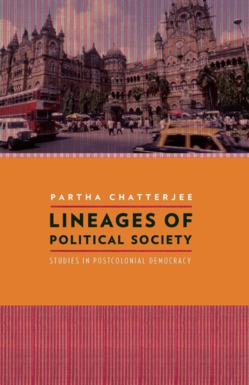 Lineages of Political Society - Studies in Postcolonial Democracy - cover