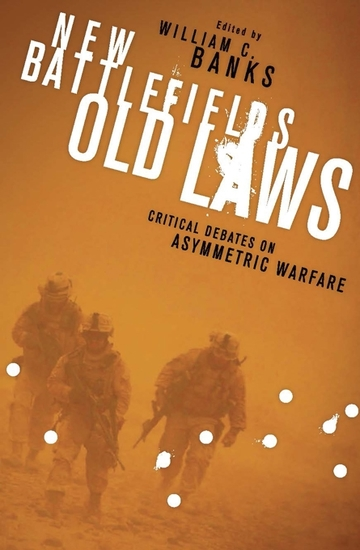 New Battlefields Old Laws - Critical Debates on Asymmetric Warfare - cover